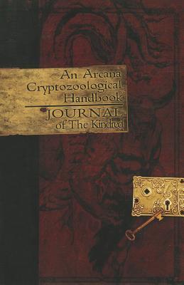 An Arcana Cryptozoological Handbook: Journal of the Kindred Michael David Nelsen