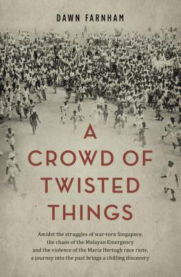 A Crowd of Twisted Thing  by  Dawn Farnham