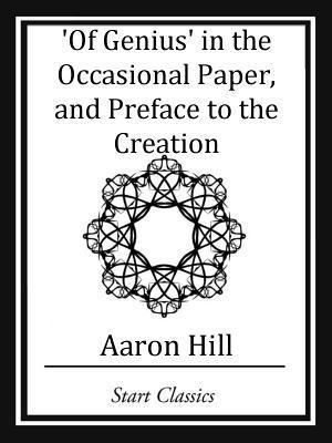Of Genius in the Occassional Paper, and Preface to the Creation  by  Aaron Hill