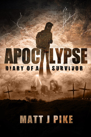 Apocalypse:Diary of a Survivor Matt J. Pike