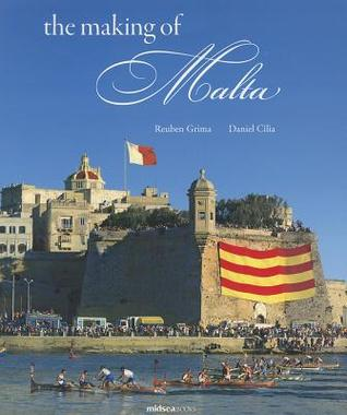 The Making of Malta  by  Reuben Grima