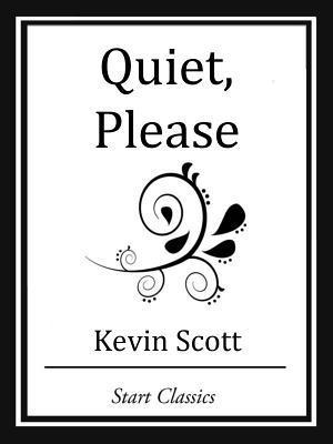 Quiet, Please  by  Kevin Scott