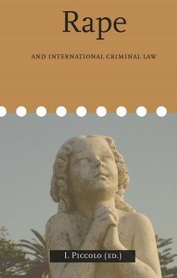 Rape and International Criminal Law Irene Piccolo
