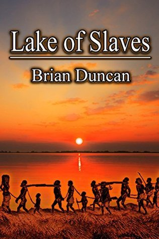 Lake of Slaves (The Lion and Leopard trilogy Book 2) Brian  Duncan