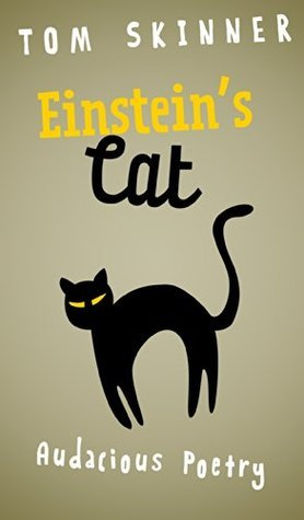 EINSTEINS CAT: Short Illustrated Poems For Bright Students, Teens And Older Kids (Ages 9-14) Who Enjoy Puns, Persiflage, Wit, Whimsy and Word Play.  by  Tom    Skinner