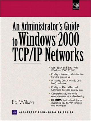 An Administrators Guide to Windows 2000 TCP/IP Networks [With CDROM]  by  Ed Wilson