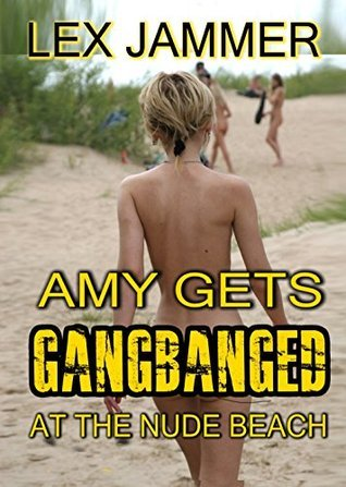 Amy Gets Gangbanged at the Nude Beach Lex Jammer
