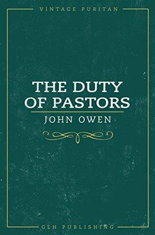 The Duty of Pastors John Owen