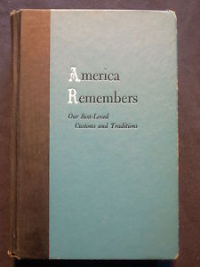 America Remembers: Our Best-Loved Customs and Traditions  by  Samuel Rapport and Patricia Schartle, editors