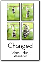 Changed: Becoming What You Are Johnny Hunt