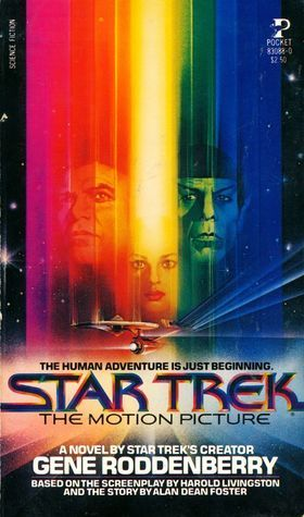 Star Trek I: The Motion Picture (Star Trek TOS: Movie Novelizations, #1)  by  Alan Dean Foster