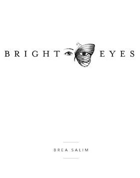 Bright Eyes  by  Brea Salim