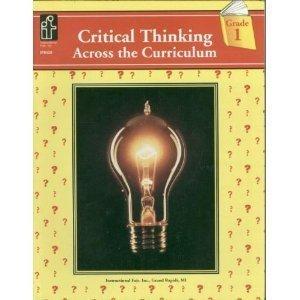 Critical Thinking Across the Curriculum, Grade 1 Renee Cummings