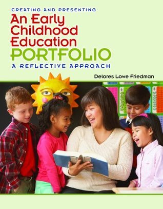 Creating an Early Childhood Education Portfolio, 1st Edition Delores Friedman