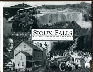 Sioux Falls: A Pictorial History of the Early Years The Argus Leader