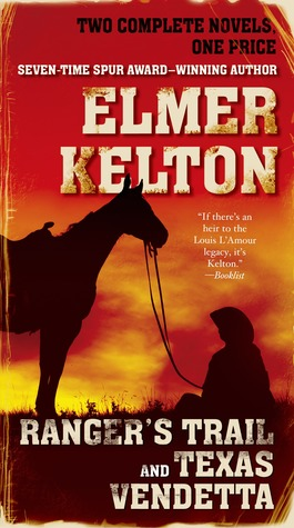 Rangers Trail and Texas Vendetta  by  Elmer Kelton