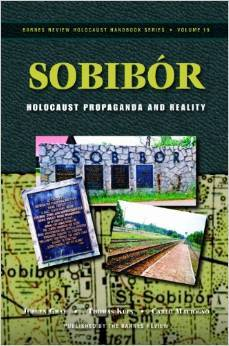Sobibor: Holocaust Propaganda and Reality (Holocaust Handbook)  by  Jürgen Graf
