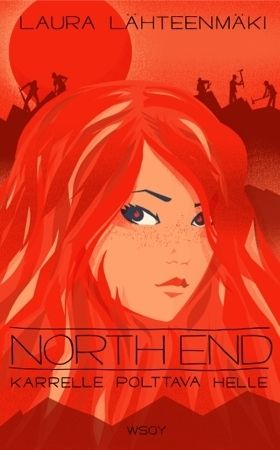 Karrelle polttava helle (North End, #3) Laura Lähteenmäki