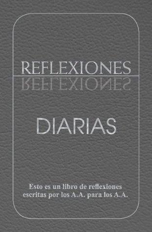 Reflexiones Diarias: Un libro de reflexiones escritas por los A.A. para los A.A.  by  A.A. World Services
