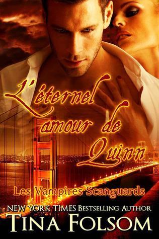 Léternel amour de Quinn (Les Vampires Scanguards, #6) Tina Folsom