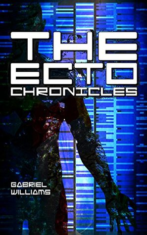 The Ecto Chronicles: The Complete Ecto Series  by  Gabriel Williams