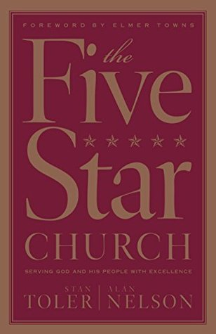 Five Star Church, The: Serving God and His People with Excellence  by  Stan Toler