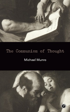 The Communism of Thought  by  Michael Munro
