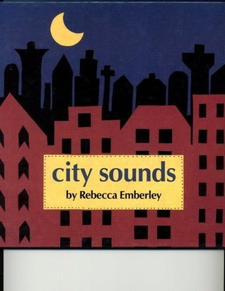 City Sounds  by  Rebecca Emberley