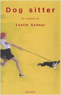 Dog sitter  by  Leslie Schnur