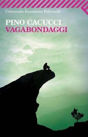 Vagabondaggi  by  Pino Cacucci