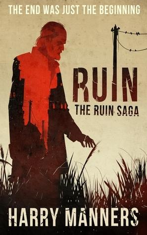 Ruin (Ruin Saga #1)  by  Harry Manners