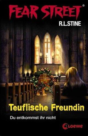 Teuflische Freundin: Du entkommst ihr nicht (Fear Street) (The Best Friend 2) R.L. Stine