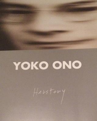 Yoko Ono - Herstory  by  Yoko Ono