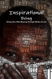 Inspirational Being  by  Cornelius D. Jones