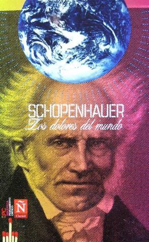 Los Dolores del Mundo  by  Arthur Schopenhauer