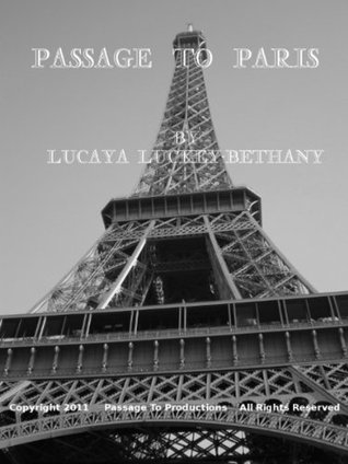 Passage to Paris  by  Lucaya Luckey-Bethany