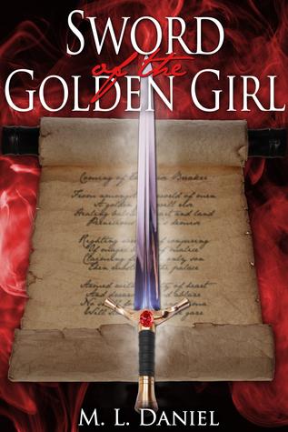 Sword of The Golden Girl M.L. Daniel