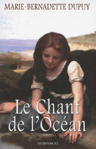 Le Chant de lOcéan  by  Marie-Bernadette Dupuy