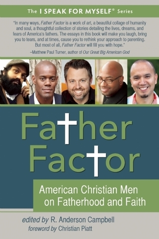 Father Factor: American Christian Men on Fatherhood and Faith R. Anderson Campbell