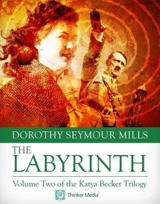 The Labyrinth (The Katya Becker Trilogy Book 2)  by  Dorothy Seymour Mills