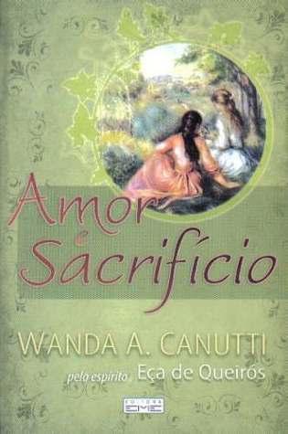 Amor e SacrifГcio  by  Wanda A. Canutti