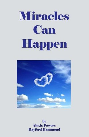 Miracles Can Happen  by  Rayford Hammond