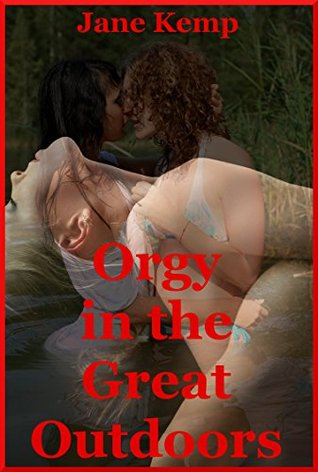 ORGY IN THE GREAT OUTDOORS (Bound and Bent Over My Friends): A Group Sex Erotica Story with First Anal Sex by Jane Kemp