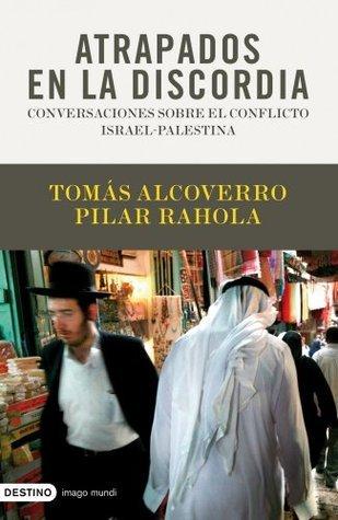 Atrapados en la discordia  by  Pilar Rahola