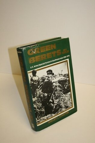 Green Berets At War: U. S. Army Special Forces In Southeast Asia 1956 75  by  Shelby L. Stanton