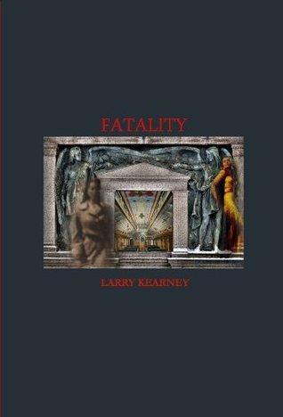 Fatality  by  Larry Kearney