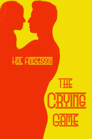 The Crying Game  by  Kol Anderson