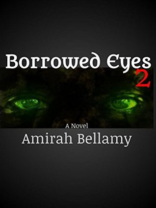 Borrowed Eyes 2 Amirah Bellamy