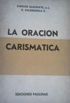 La Oración Carismática Carlos Aldunate