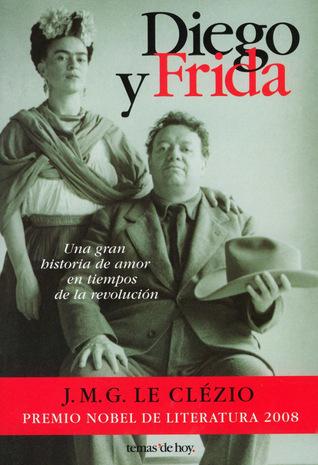 Diego y Frida  by  Jean-Marie G. Le Clézio